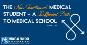 The Nontraditional Medical Student: A Different Path to Medical School