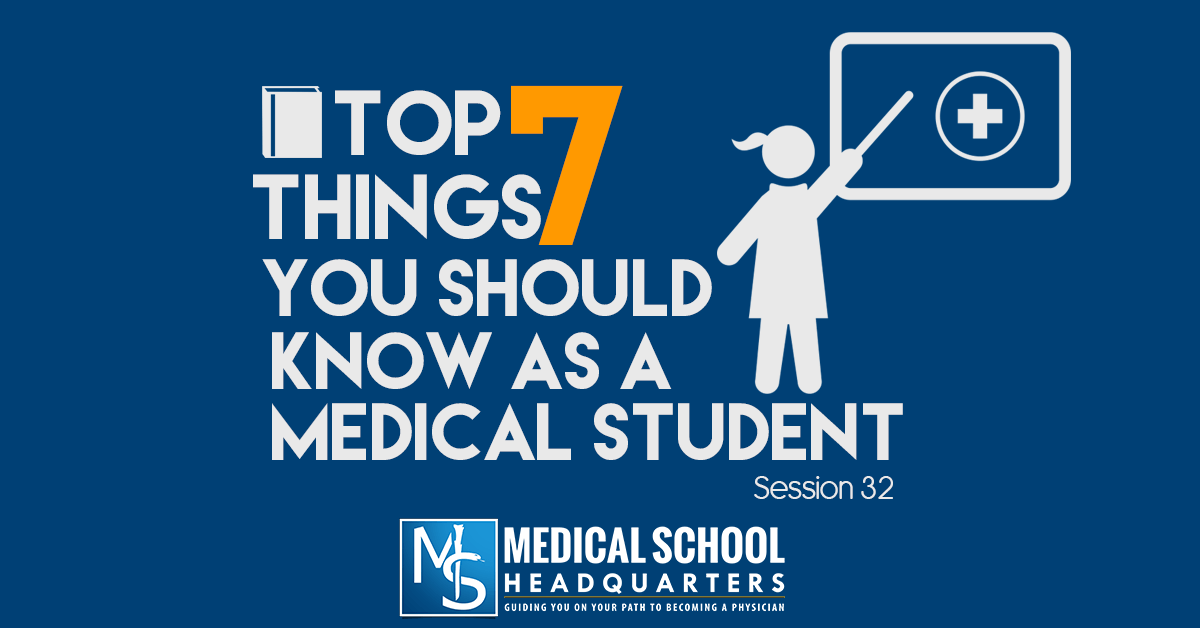 Top 7 Things You Should Know as a Medical Student - Medical