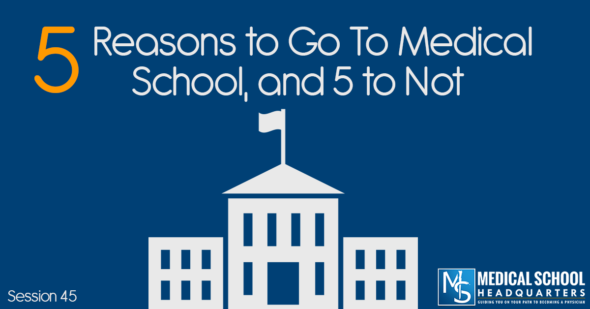Should You Go to Medical School? 5 Reasons to Go to Medical School, and 5 to Not