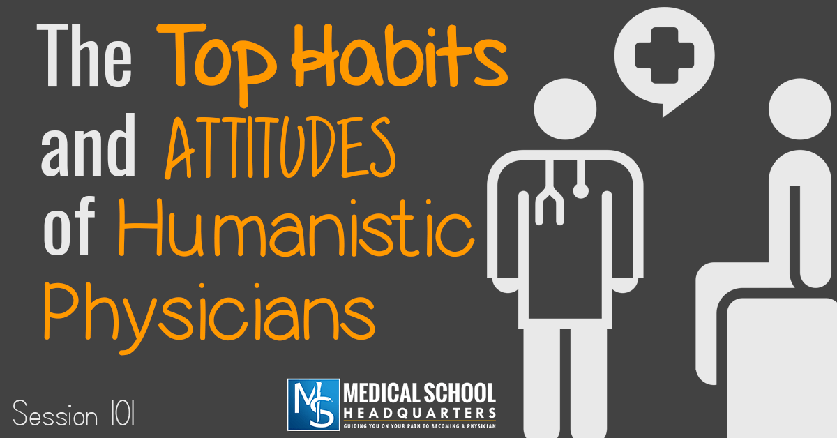 The Top Habits and Attitudes of Humanistic Physicians
