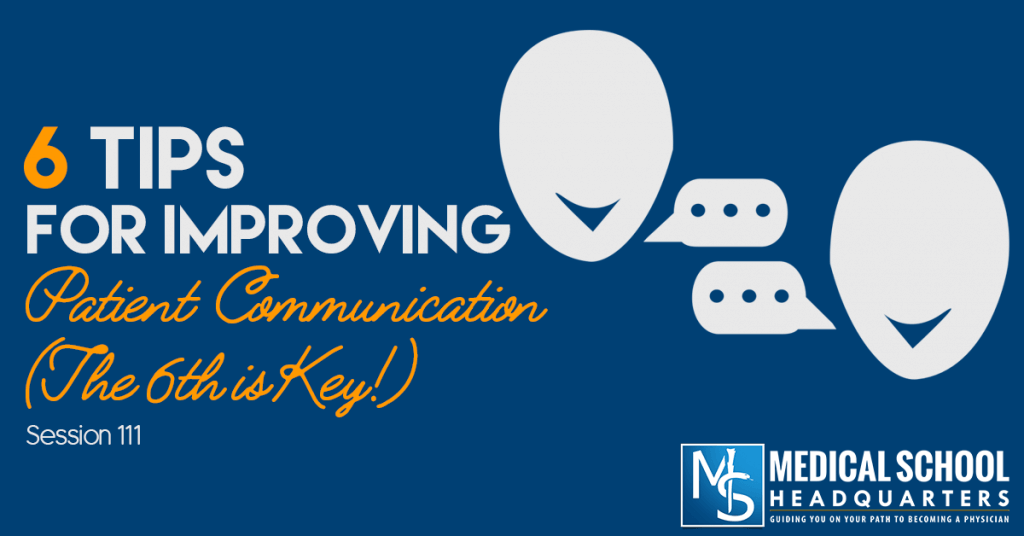 6 Tips for Improving Patient Communication (the 6th Is Key!)
