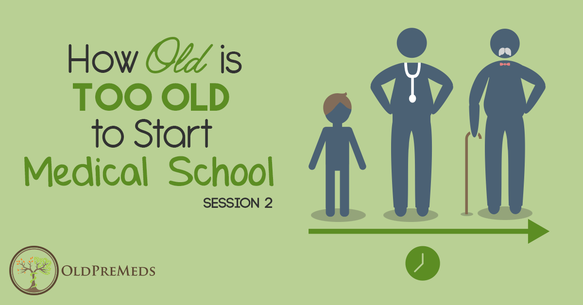 How Old Is Too Old to Start Medical School? - Medical School HQ