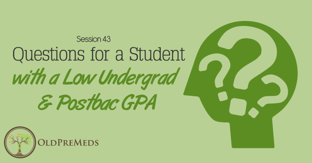 Questions for a Student with a Low Undergrad & Postbac GPA