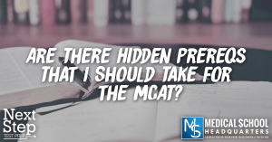 Are There Hidden Prereqs That I Should Take for the MCAT?