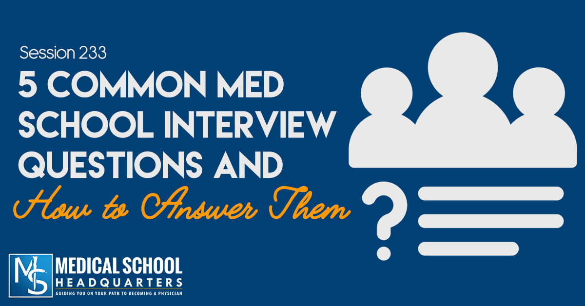 5 Common Medical School Interview Questions and How to Answer Them