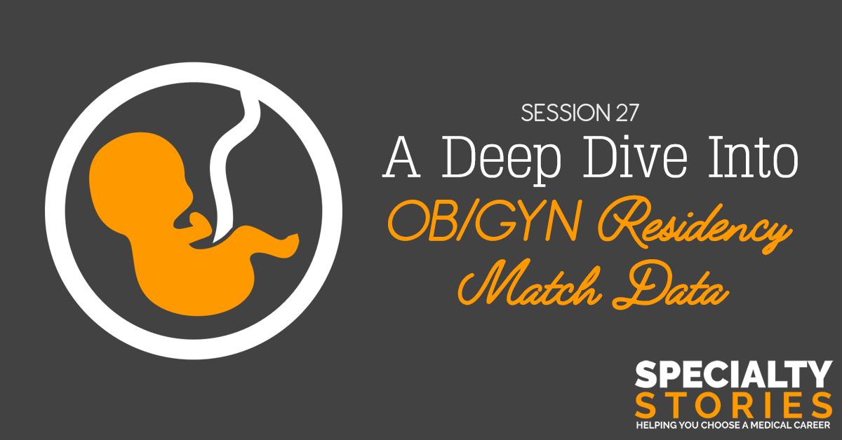 A Deep Dive Into OB/GYN Residency Match Data - Medical School
