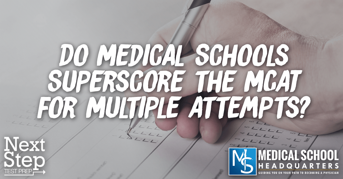 Do Medical Schools Superscore the MCAT for Multiple Attempts?