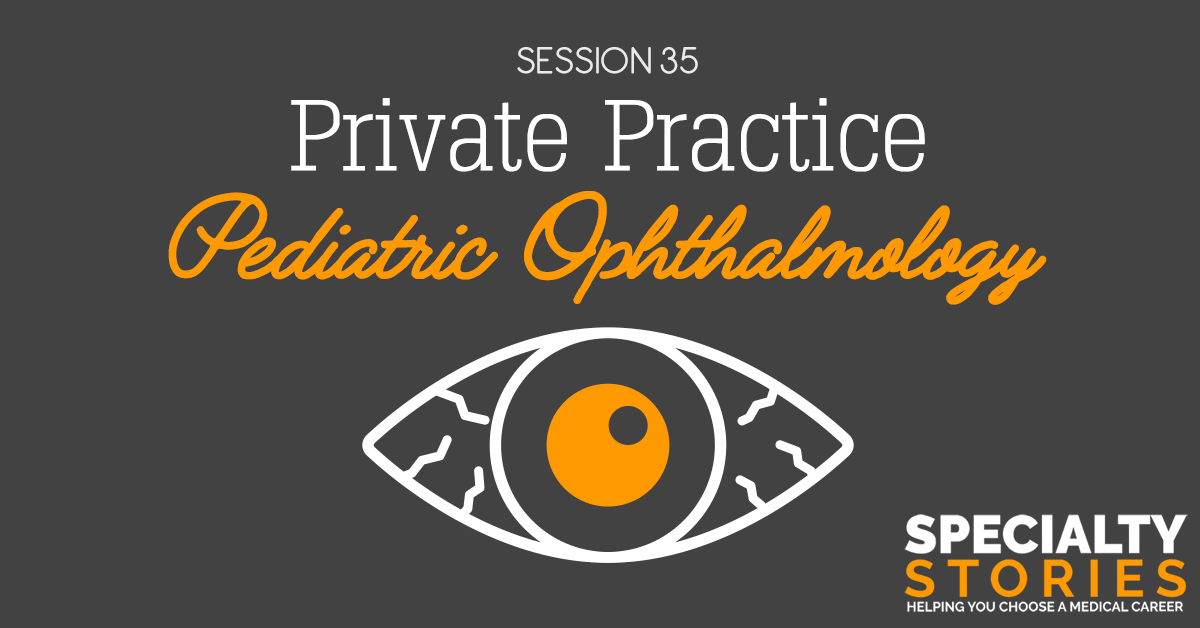 Private Practice Pediatric Ophthalmology - Medical School
