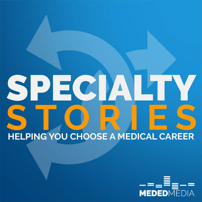 Specialty Stories Podcast - Medical School Headquarters