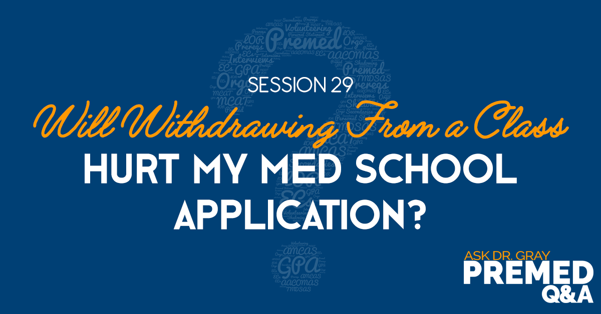 Will Withdrawing From a Class Hurt My Med School Application