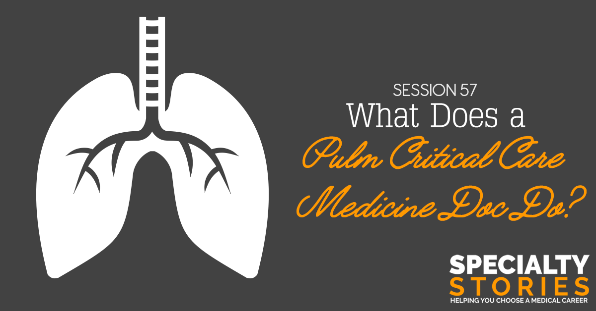 What Does a Pulm Critical Care Medicine Doc Do? - Medical