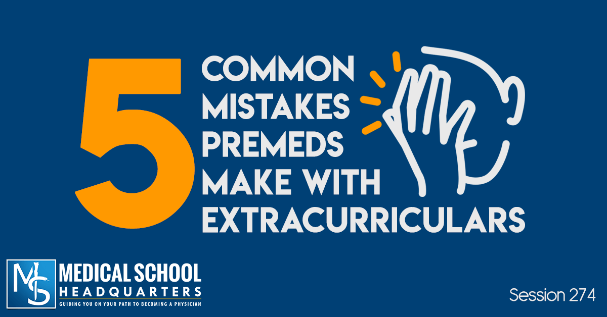 5 Common Mistakes Premeds Make with Extracurriculars