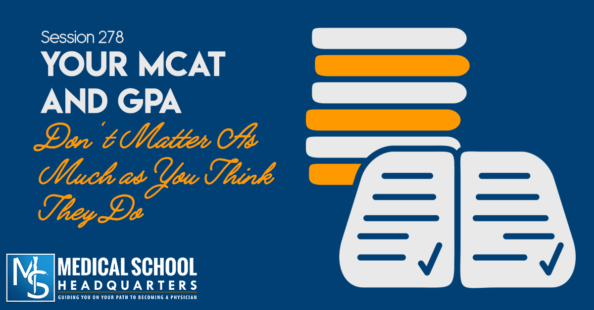 Your MCAT & GPA Don't Matter as Much as You Think - Medical