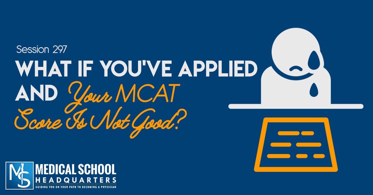 What If You've Already Applied and Get Back a Low MCAT Score?