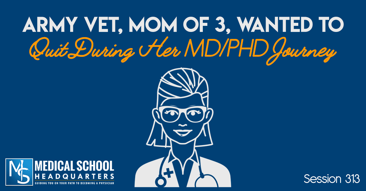 Army Vet, Mom of 3, Wanted to Quit During Her MD/PHD Journey