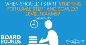 When Should I Start Studying for USMLE Step 1 and COMLEX? - Medical