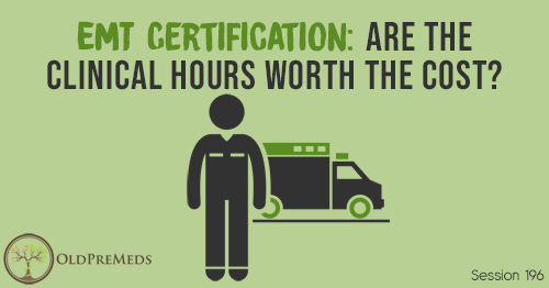OPM 196: EMT Certification: Are the Clinical Hours Worth the Cost?