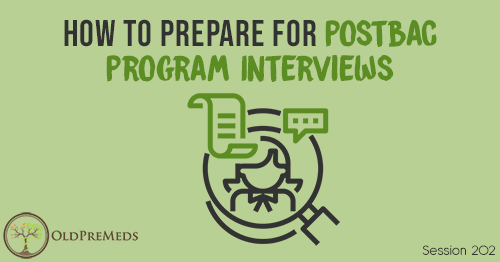 OPM 202: How to Prepare for Postbac Program Interviews