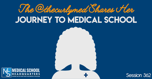 PMY 362: The @thecurlymed Shares Her Journey to Medical School