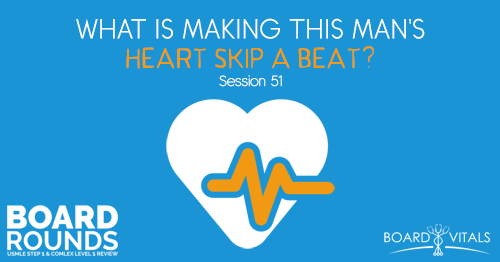 BR 51: What Is Making This Man's Heart Skip a Beat?