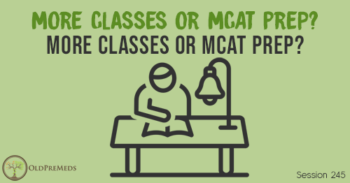 OPM 245: More Classes or MCAT Prep? How Should You Focus Your Time?