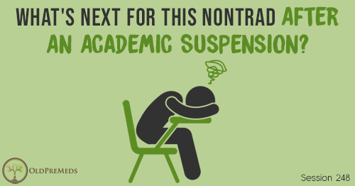 OPM 248: What's Next for This Nontrad After An Academic Suspension?