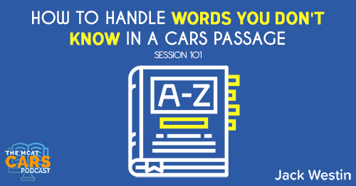 CARS 101: How to Handle Words You Don't Know in a CARS Passage