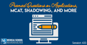 PMY 433: Premed Questions on Applications, MCAT, Shadowing, and More